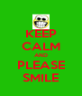 KEEP CALM AND PLEASE SMILE - Personalised Poster A4 size