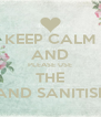 KEEP CALM AND PLEASE USE THE HAND SANITISER - Personalised Poster A4 size