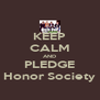 KEEP CALM AND PLEDGE Honor Society - Personalised Poster A4 size