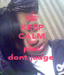 KEEP CALM AND plez dont judge  - Personalised Poster A4 size