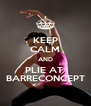 KEEP CALM AND PLIE AT  BARRECONCEPT - Personalised Poster A4 size