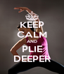 KEEP CALM AND PLIE DEEPER - Personalised Poster A4 size