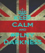KEEP CALM AND #PLNY DARKNESS - Personalised Poster A4 size