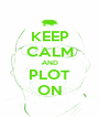 KEEP CALM AND PLOT ON - Personalised Poster A4 size