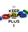 KEEP CALM AND PLUS 1 - Personalised Poster A4 size
