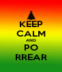 KEEP CALM AND PO RREAR - Personalised Poster A4 size