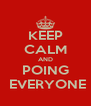 KEEP CALM AND POING  EVERYONE - Personalised Poster A4 size