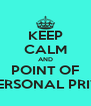 KEEP CALM AND POINT OF PERSONAL PRIV. - Personalised Poster A4 size