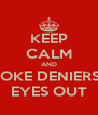 KEEP CALM AND POKE DENIERS'  EYES OUT - Personalised Poster A4 size