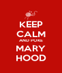 KEEP CALM AND POKE MARY HOOD - Personalised Poster A4 size