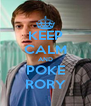 KEEP CALM AND POKE RORY - Personalised Poster A4 size
