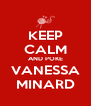 KEEP CALM AND POKE VANESSA MINARD - Personalised Poster A4 size