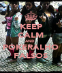 KEEP CALM AND  POKERALHO FALSOS - Personalised Poster A4 size