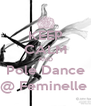 KEEP CALM AND Pole Dance @ Feminelle  - Personalised Poster A4 size