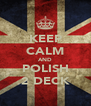 KEEP CALM AND POLISH 2 DECK - Personalised Poster A4 size