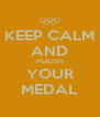 KEEP CALM AND POLISH YOUR MEDAL - Personalised Poster A4 size