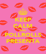 KEEP CALM AND POLLROLLS PRESENTA - Personalised Poster A4 size