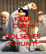 KEEP CALM AND POLSERES AMUNT! - Personalised Poster A4 size