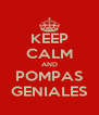 KEEP CALM AND POMPAS GENIALES - Personalised Poster A4 size