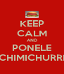 KEEP CALM AND PONELE CHIMICHURRI - Personalised Poster A4 size