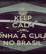 KEEP CALM AND PONHA A CULPA NO BRASIL - Personalised Poster A4 size