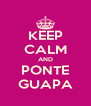 KEEP CALM AND PONTE GUAPA - Personalised Poster A4 size