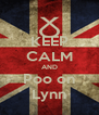 KEEP CALM AND Poo on Lynn - Personalised Poster A4 size