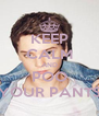 KEEP CALM AND POO YOUR PANTS - Personalised Poster A4 size