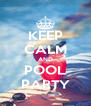 KEEP CALM AND POOL PARTY - Personalised Poster A4 size