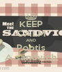 KEEP CALM AND Pootis A sandvich - Personalised Poster A4 size