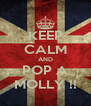 KEEP CALM AND POP A MOLLY !! - Personalised Poster A4 size