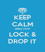 KEEP CALM AND POP LOCK & DROP IT - Personalised Poster A4 size