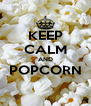 KEEP CALM AND POPCORN  - Personalised Poster A4 size