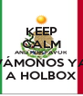 KEEP CALM AND POR FAVOR VÁMONOS YA A HOLBOX - Personalised Poster A4 size