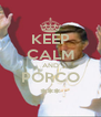 KEEP CALM AND PORCO *** - Personalised Poster A4 size