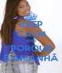 KEEP CALM AND PORQUE É AMANHÃ - Personalised Poster A4 size