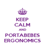 KEEP CALM AND PORTABEBES ERGONOMICS - Personalised Poster A4 size