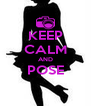 KEEP CALM AND POSE  - Personalised Poster A4 size