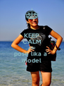 KEEP CALM AND pose lika a  model - Personalised Poster A4 size