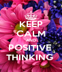 KEEP CALM AND POSITIVE  THINKING  - Personalised Poster A4 size