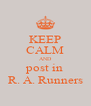 KEEP CALM AND post in R. A. Runners - Personalised Poster A4 size