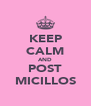 KEEP CALM AND POST MICILLOS - Personalised Poster A4 size