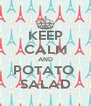 KEEP CALM AND POTATO  SALAD - Personalised Poster A4 size