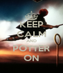 KEEP CALM AND POTTER ON - Personalised Poster A4 size