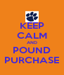 KEEP CALM AND POUND PURCHASE - Personalised Poster A4 size