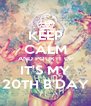 KEEP CALM AND POUR IT UP IT'S MY 20TH B'DAY - Personalised Poster A4 size