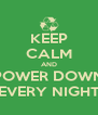 KEEP CALM AND POWER DOWN EVERY NIGHT - Personalised Poster A4 size