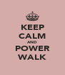 KEEP CALM AND POWER WALK - Personalised Poster A4 size