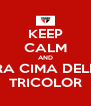 KEEP CALM AND PRA CIMA DELES TRICOLOR - Personalised Poster A4 size