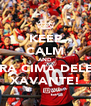 KEEP CALM AND PRA CIMA DELES XAVANTE! - Personalised Poster A4 size